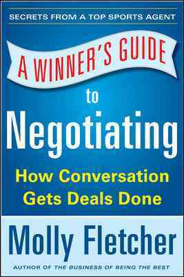 A Winner's Guide to Negotiating By Fletcher, Molly