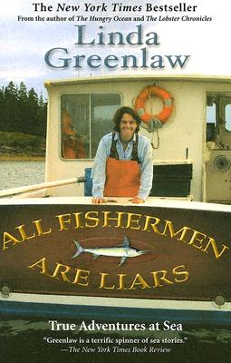 All Fishermen Are Liars By Greenlaw, Linda